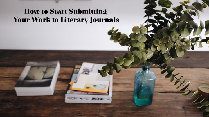 How to Start Submitting Your Work to Literary Journals