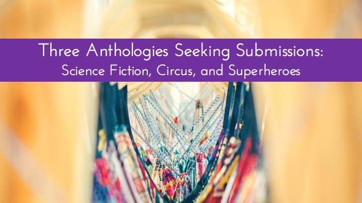 Three Anthologies Seeking Submissions: Science Fiction