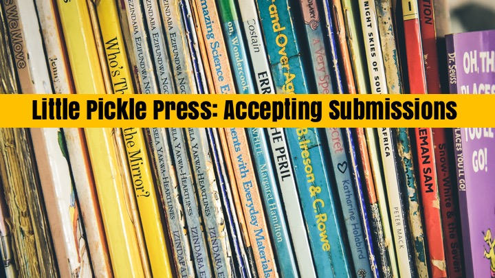 Little Pickle Press: Now Accepting Book Submissions