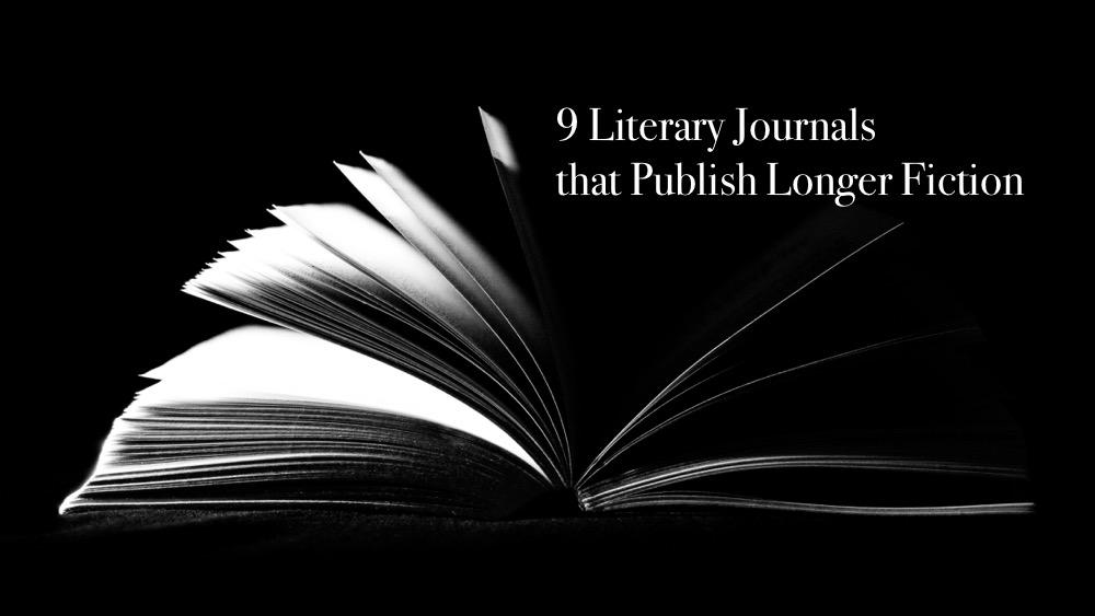 » 9 Literary Journals that Publish Longer Fiction