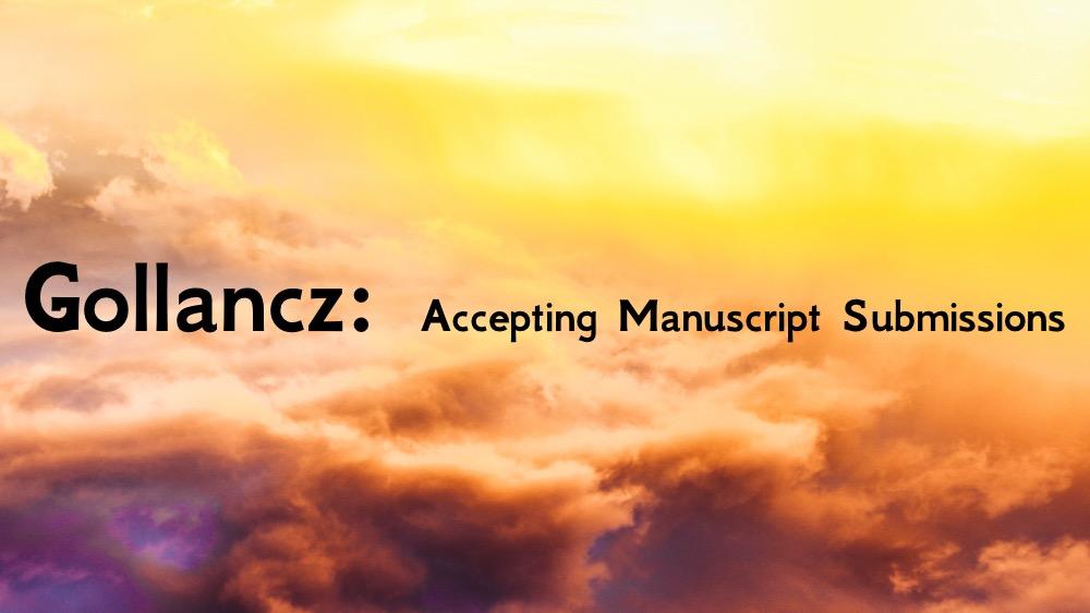 Gollancz Now Accepting Manuscript Submissions Gollancz