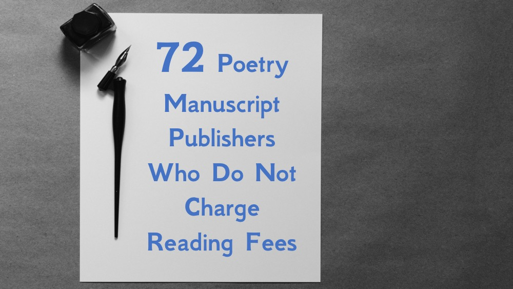 72 Poetry Manuscript Publishers Who Do Not Charge Reading Fees