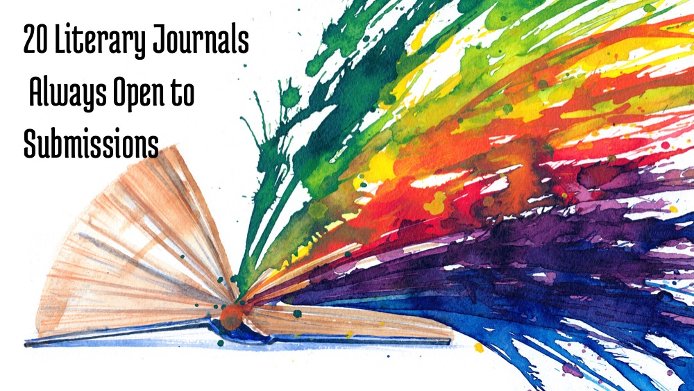 20 Literary Journals Always Open to Submissions