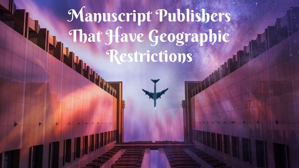 » 26 Manuscript Publishers With Geographic Restrictions