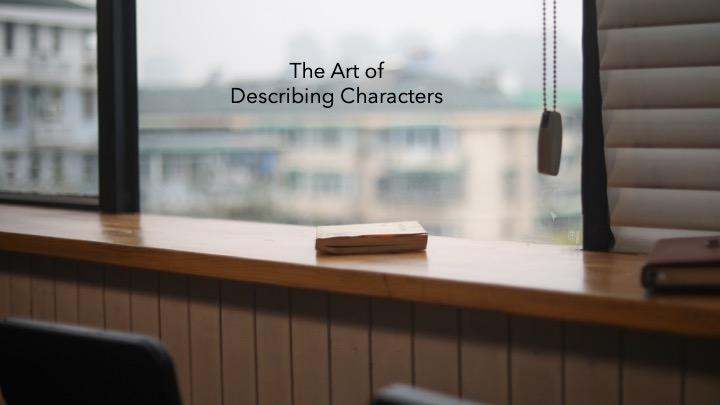 » The Art of Describing Characters