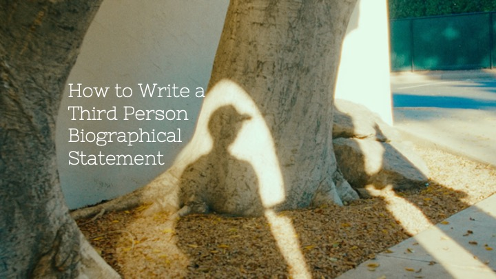 » How to Write a Third Person Biographical Statement
